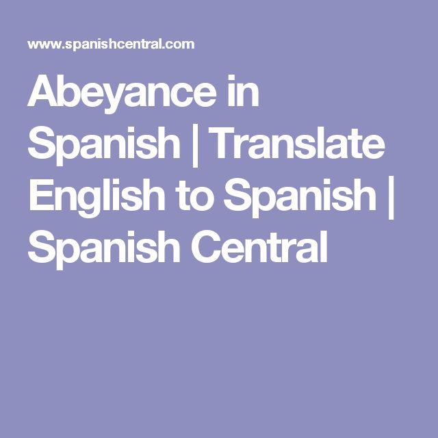Abeyance in Spanish | Translate English to Spanish | Spanish Central