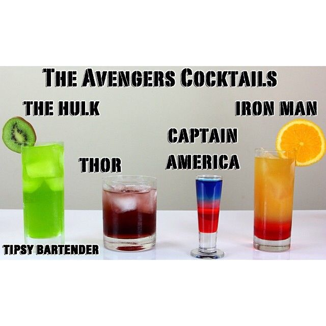 The Avenger Cocktails  THE HULK 1 part Absinthe 1 part Midori 3 parts Mountain Dew  THOR 1 part Berry Liqueur 1 part Mead 1 part Lingonberry Vodka  IRON MAN 1 part Grenadine 1 part Dambuie 2 parts Orange Juice 1 part Scotch   CAPTAIN AMERICA 1 part Grenadine 1 part Blue Curaçao 1 part Creme de Cocao