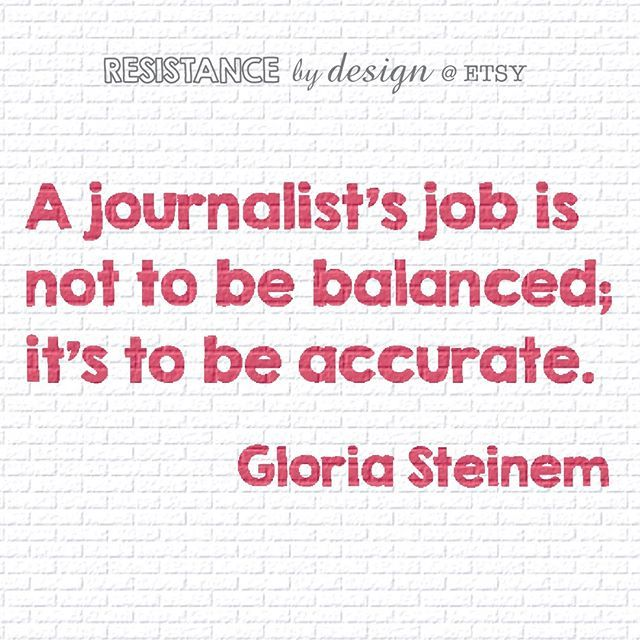 A journalist's job is not to be balanced; it's to be accurate. Gloria Steinem quote #resist #feminism #1stamendment #freedomofthepress Buy postcard online: https://www.etsy.com/listing/517711347/a-journalists-job-postcard