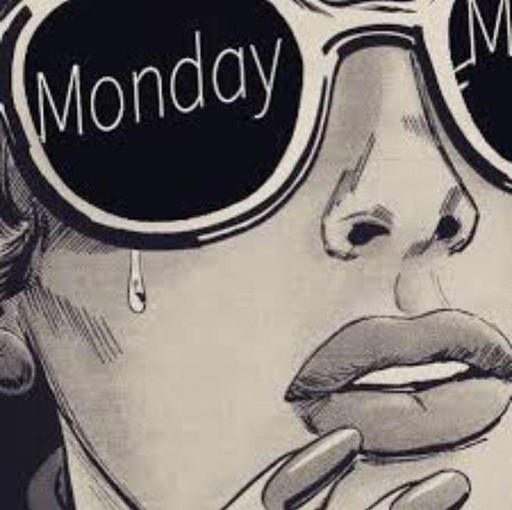 Monday......