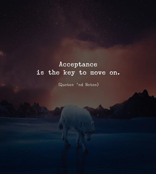 Acceptance Is The Key To Move On Photo By Annisa Tiara Via Https Ift Tt 2hltevs Quotes And Notes Quotes Words
