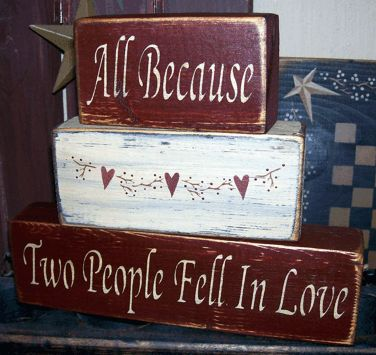 ALL BECAUSE TWO PEOPLE FELL IN LOVE PRIMITIVE BLOCK SIGN SIGNS