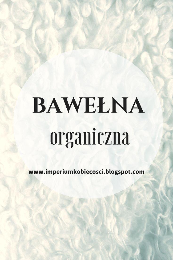 Bawełna Organiczna kupować czy nie klik--> http://tnij.org/8rwfs5q bawełna, eko, organiczne, materiały, ubrania
