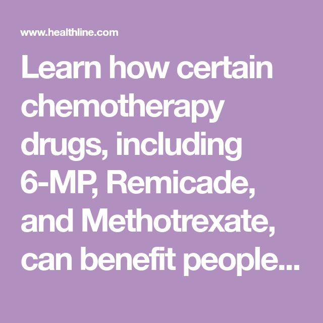 Learn how certain chemotherapy drugs, including 6-MP, Remicade, and Methotrexate, can benefit people with Crohn's disease.