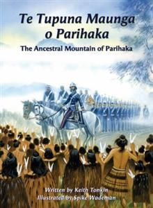 Te Tupuna Maunga o Parihaka: The Ancestral Mountain of Parihaka. We have a copy of this book in the College library.