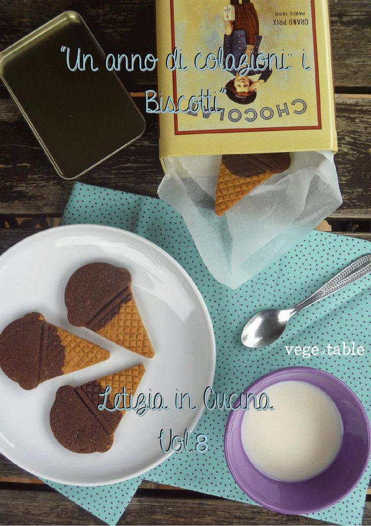 """Raccolta di ricette di biscotti tratte dal contest """"Un anno di colazioni"""" del blog Letizia in cucina (www.vogliadicucina.blogspot.it)"""