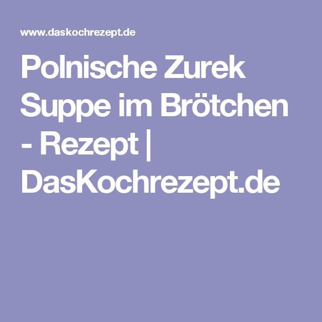 Polnische Zurek Suppe im Brötchen - Rezept | DasKochrezept.de