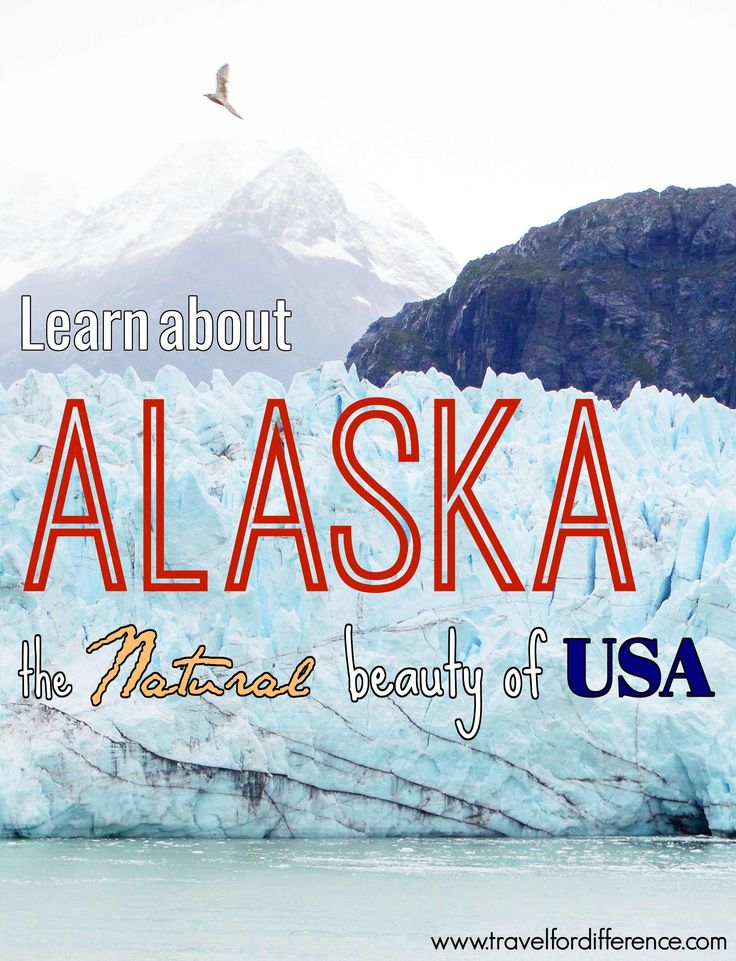LEARN ABOUT ALASKA – THE NATURAL BEAUTY OF USA