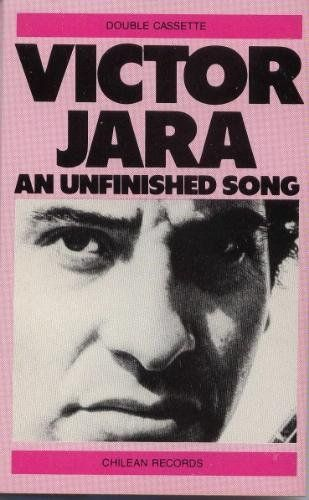 An Unfinished Song, by Victor Jara