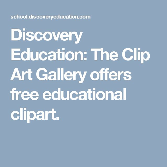 Discovery Education: The Clip Art Gallery offers free educational clipart.