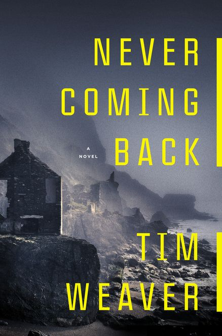 NEVER COMING BACK by Tim Weaver -- A bestseller in the UK, this gripping thriller of a family that vanishes into thin air is Tim Weaver's American debut.