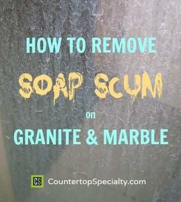 How To Clean Soap Scum On Marble And Travertine Showers, Granite Countertops,  And All