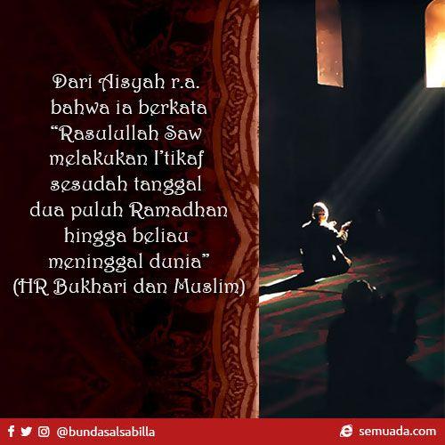 """Tips 10 hari terakhir bulan Ramadhan   Semuada    Dari Aisyah r.a. bahwa ia berkata, """"Rasulullah Saw melakukan I'tikaf sesudah tanggal dua puluh Ramadhan hingga beliau meninggal dunia."""" (HR Bukhari dan Muslim)  #ramadhan #puasa"""