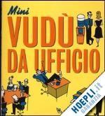 Prezzi e Sconti: #Mini vudu' da ufficio  ad Euro 6.90 in #Calendari e agende altri #Magazzini salani