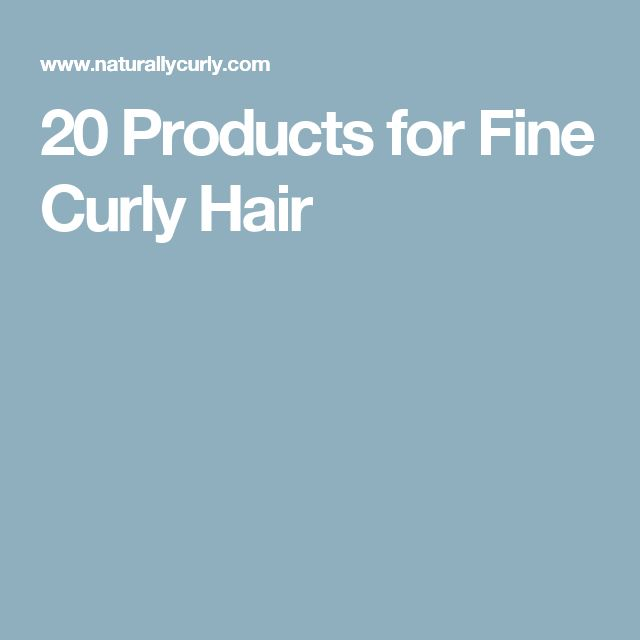 20 Products for Fine Curly Hair