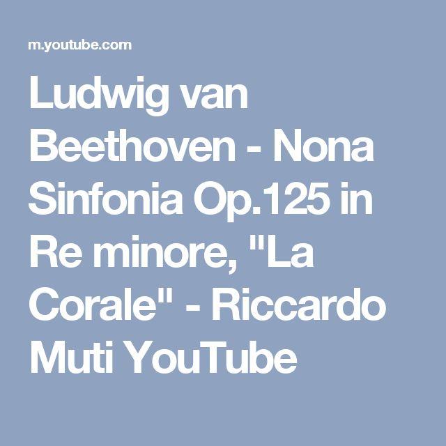 """Ludwig van Beethoven - Nona Sinfonia Op.125 in Re minore, """"La Corale"""" - Riccardo Muti YouTube"""