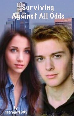 Read Surviving Against All Odds, a 3 part story with 78 reads and 8 votes by getright1989