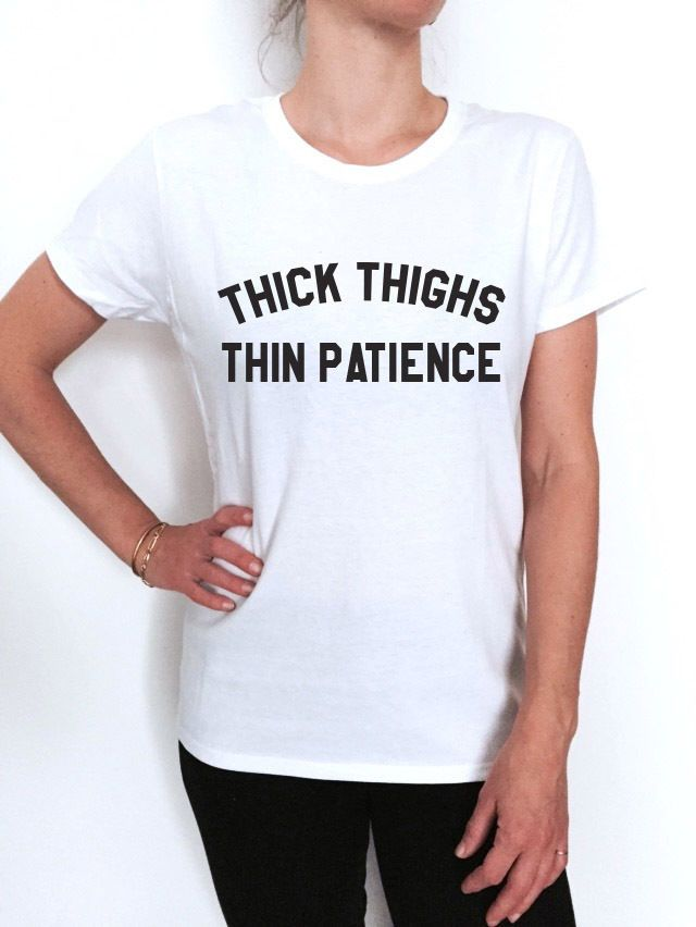 Thin PatienceThick Thighs T-shirt women fashion cute curvy quote girly hipster | Clothing, Shoes & Accessories, Women's Clothing, T-Shirts | eBay!