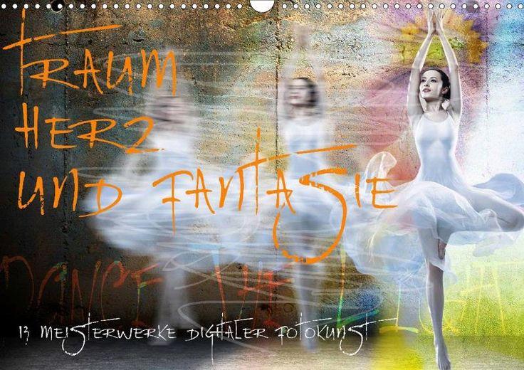 Traum, Herz und Fantasie - 13 Meisterwerke digitaler Fotokunst - CALVENDO