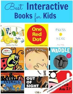 12 Best Interactive Books for Kids. Interactive books require the kids to lift, peek, press, fold, search, chatter, and most of all, smile. It gets them involved in what they're reading.