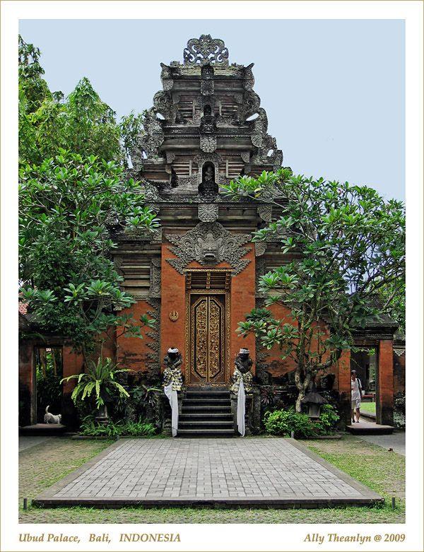 Ubud Palace - Ubud, Bali (I've visited here and it's still being lived in by royalty)
