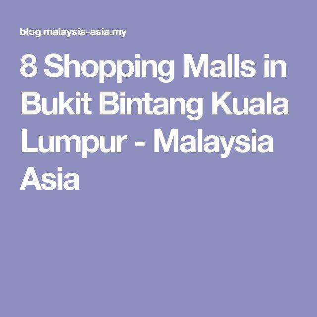 8 Shopping Malls in Bukit Bintang Kuala Lumpur - Malaysia Asia