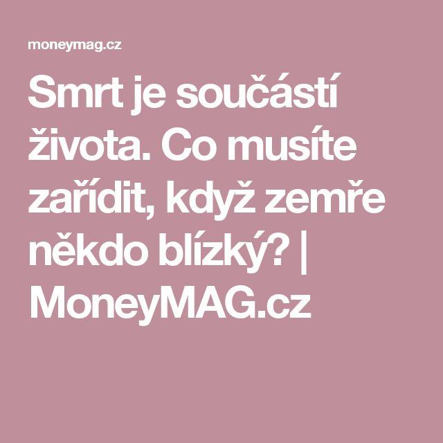 Smrt je součástí života. Co musíte zařídit, když zemře někdo blízký? | MoneyMAG.cz