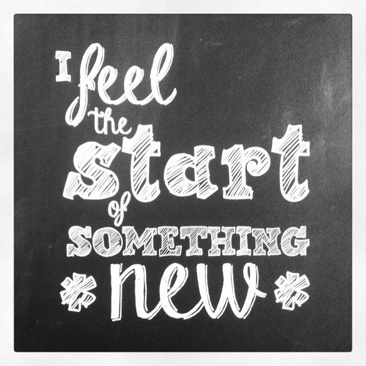 I feel the start of something new - http://www.aquoteaday.nl/gespot/feel-start-something-new/
