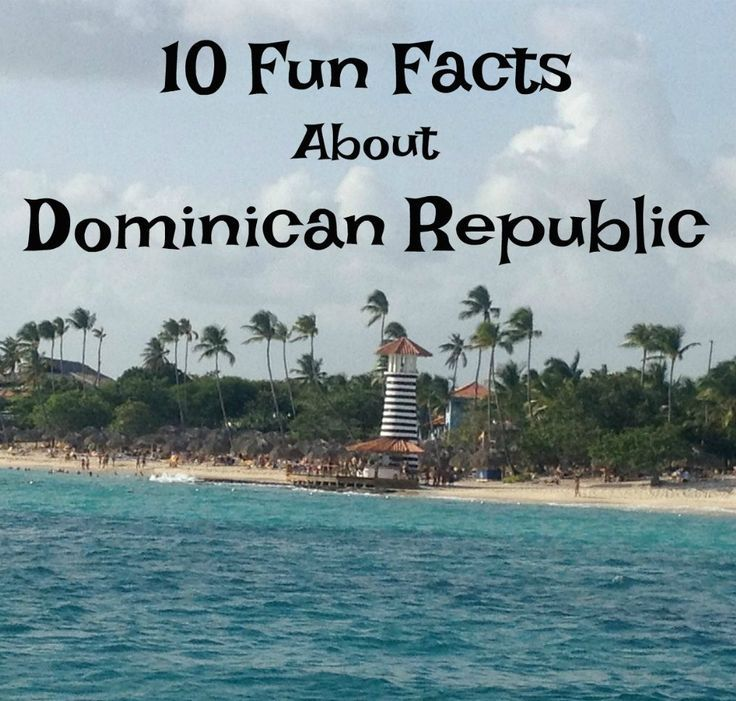 10 Fun Facts About Dominican Republic 539