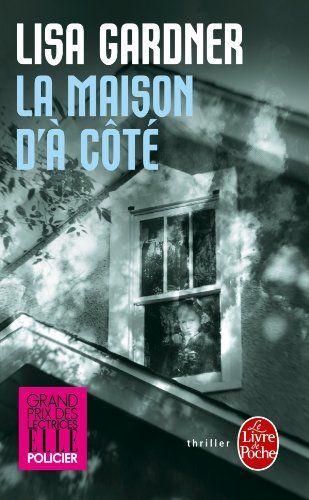 La Maison d'à côté: Amazon.fr: Lisa Gardner: Livres