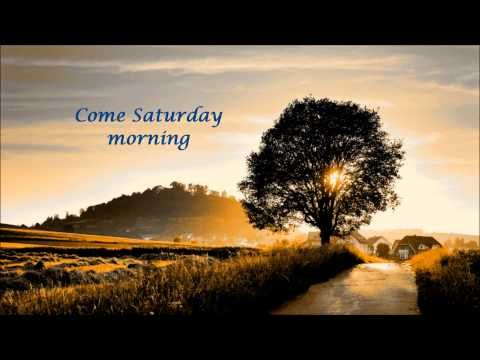 """""""Come Saturday Morning"""" -  The Sandpipers (Lyrics)"""