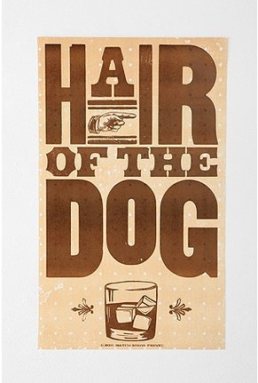 Hatch Show Print Hair of the Dog Art $12.99 at UO @Leslie Lippi Riemen Bayer @Sarah Chintomby Chintomby Goddard @Ellen Page Page Huffaker