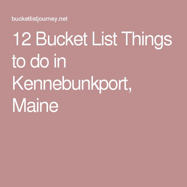 Beautiful Kennebunkport Maine Ideas On Pinterest Maine - 12 things to see and do in maine