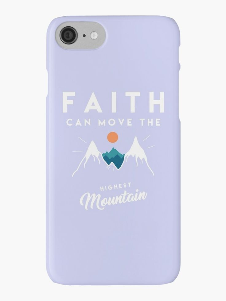 Faith can move the highest mountain | Christian iPhone Case | We offer Cases for iPhone 4/4s - 5c - SE/5/5s - 6/6s/6Plus/6sPlus - 7/7Plus and Samsung Galaxy s3/s4/s5/s6/s6Edge/s6Edge Plus/s7/s7Edge | Visit Bethel Store for thousands of different designs available as T-Shirts - Prints -Home Decor - iPhone Cases and so much more!  With love Davide & Chiara ♥  Our Store --> rdbl.co/2qvdsy8