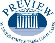 Preview of upcoming Supreme Court Cases