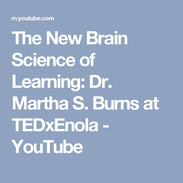 The New Brain Science of Learning: Dr. Martha S. Burns at TEDxEnola - YouTube