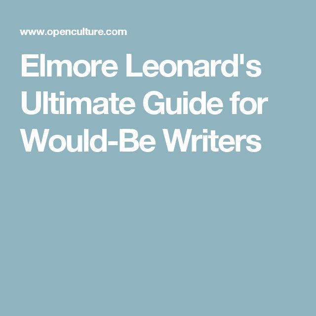 Elmore Leonard's Ultimate Guide for Would-Be Writers