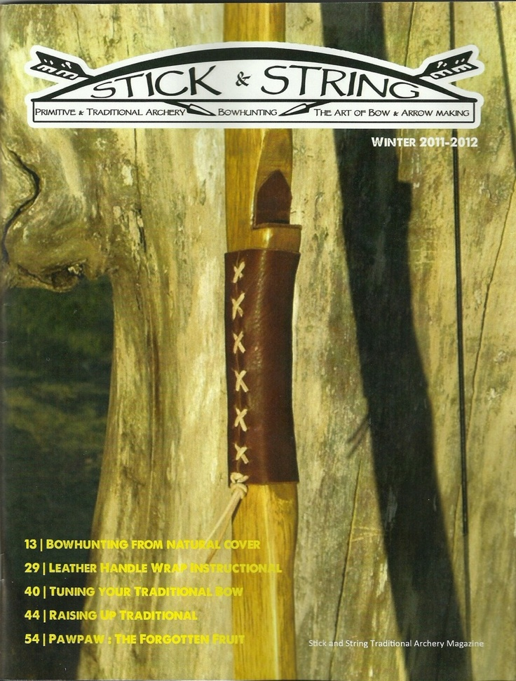 Rasher Quivers Store - Stick and String Magazine Subscription, $29.99 (http://rasherquivers.com/stick-and-string-magazine-subscription/): Rasher Quiver, 2012 Jason, Archery Amor, Reading Sticks, String Traditional, Archery Magazines, String Magazines, Winter 2011, Traditional Archery