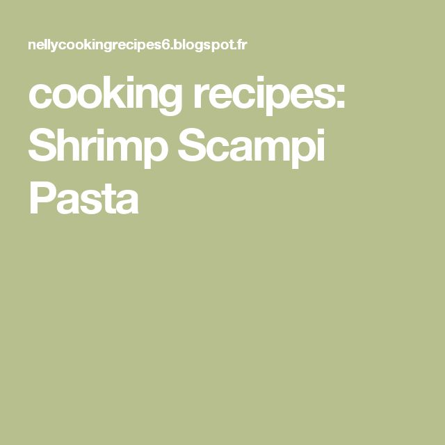 cooking recipes: Shrimp Scampi Pasta