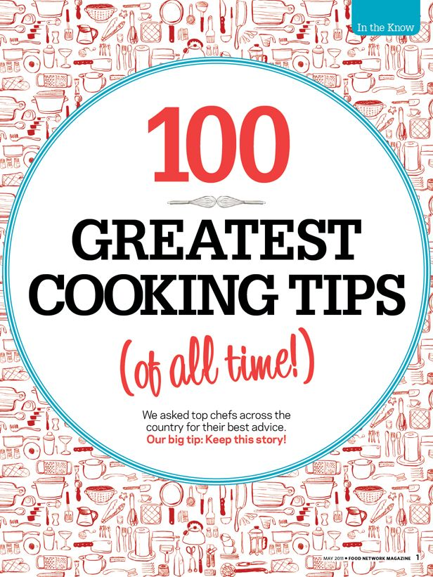 100 Greatest Cooking Tips (of all time!) : Chefs : Food Network - FoodNetwork.com