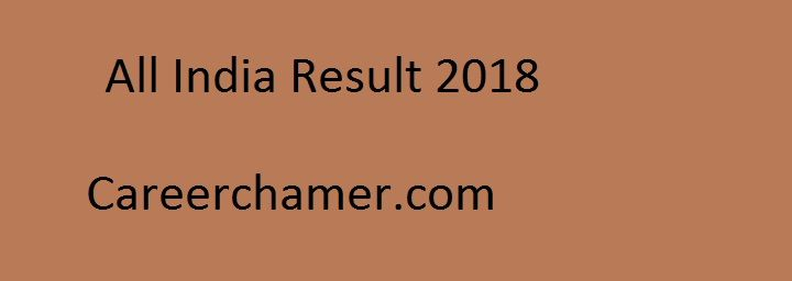 all India Result 2018 - Careerchamber is one of the well know website for government jobs information in India. We provide information about all latest results, jobs and admit cards for all vacancies in India. If you are waiting for your exam result then visit our website careerchamber.com.