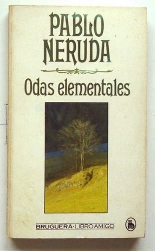 Odas Elementales, Pablo Neruda.  Revaloriza la belleza de las cosas simples