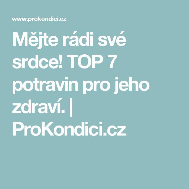Mějte rádi své srdce! TOP 7 potravin pro jeho zdraví.   ProKondici.cz