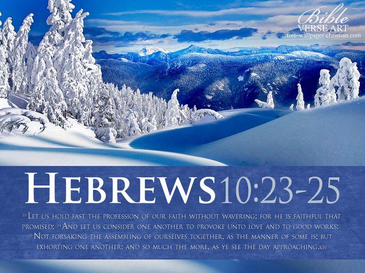 Bible-Verses-On-Faith-Hebrews-10-23-25-Snow-HD-Wallpaper.jpg (1024×768)