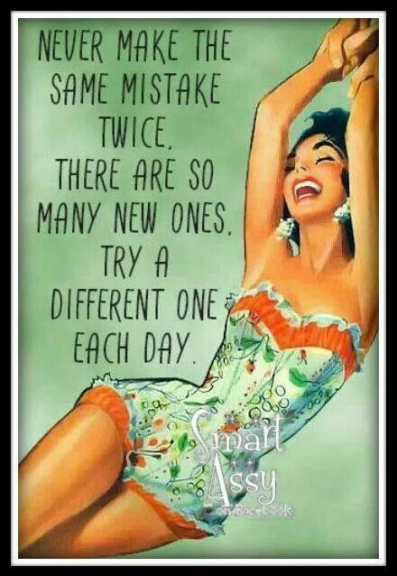 Never make the same mistake twice. Sassy and Superb #retro #humor