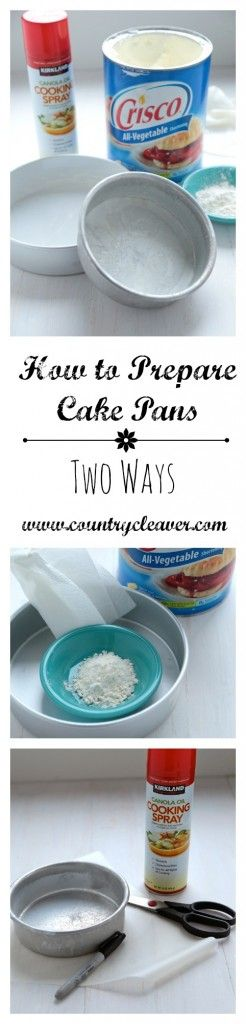 How to Prepare a Cake Pan - Two Ways - Country Cleaver