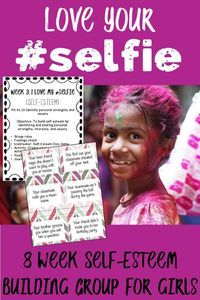 Love your selfie is an 8 week self-esteem counseling small group for elementary and middle school girls.