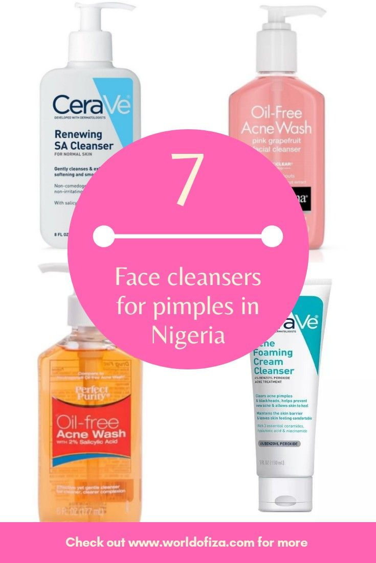 Nigerian Skin Care 7 Face Cleansers For Pimples Face Cleanser Oil Free Acne Wash Best Face Products