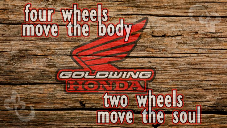 four wheels move the body goldwing