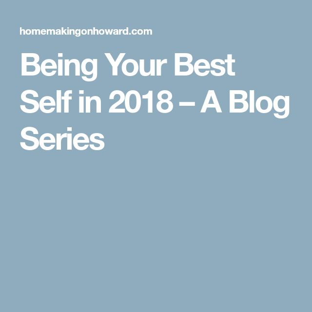 Being Your Best Self in 2018 – A Blog Series